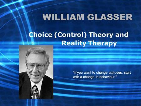 دانلود پاورپوینت واقعیت درمانی (نظریه انتخاب)